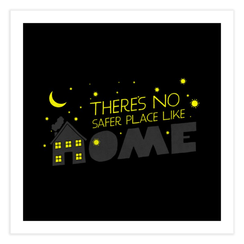 There's no safe place like HOME Home Fine Art Print by Opippi