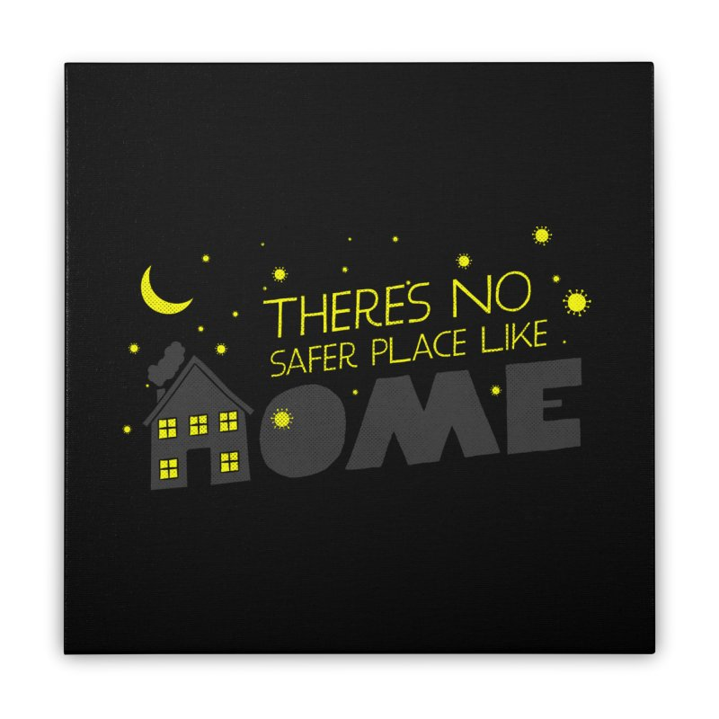 There's no safe place like HOME Home Stretched Canvas by Opippi