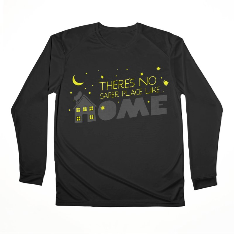 There's no safe place like HOME Women's Performance Unisex Longsleeve T-Shirt by Opippi