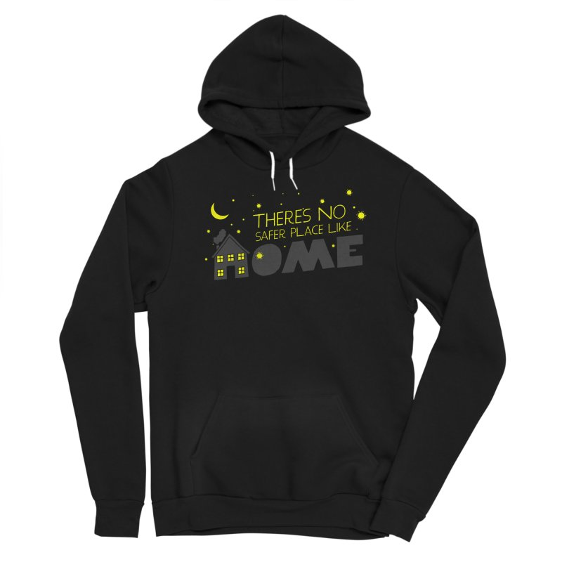 There's no safe place like HOME Women's Sponge Fleece Pullover Hoody by Opippi