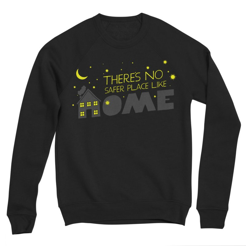 There's no safe place like HOME Women's Sweatshirt by Opippi