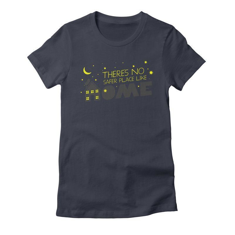 There's no safe place like HOME Women's Fitted T-Shirt by Opippi