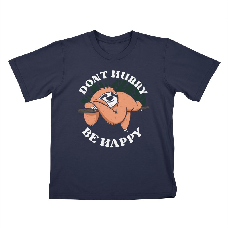 Cute Lazy Sloth Dont hurry be happy Kids T-Shirt by Opippi