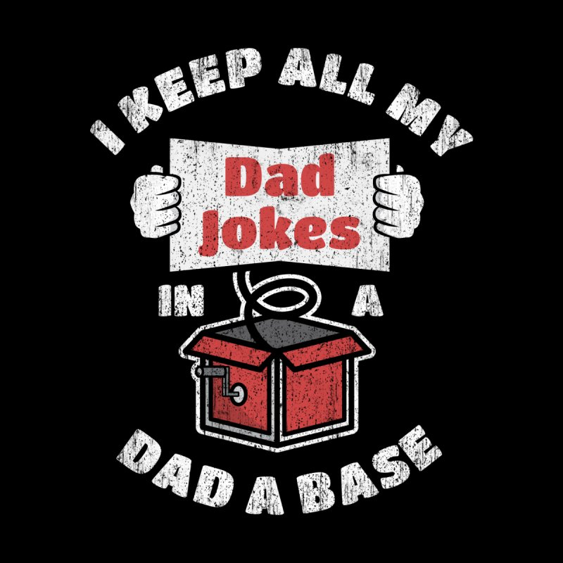 Funny pun I keep all my dad jokes in a dad a base Accessories Skateboard by Opippi