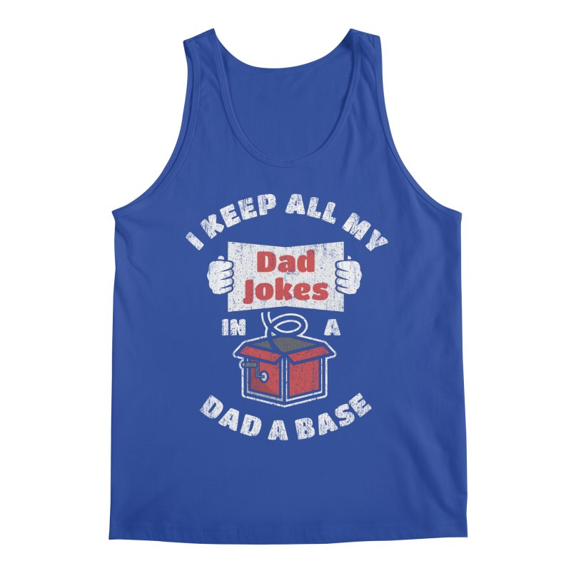 Funny pun I keep all my dad jokes in a dad a base Men's Tank by Opippi