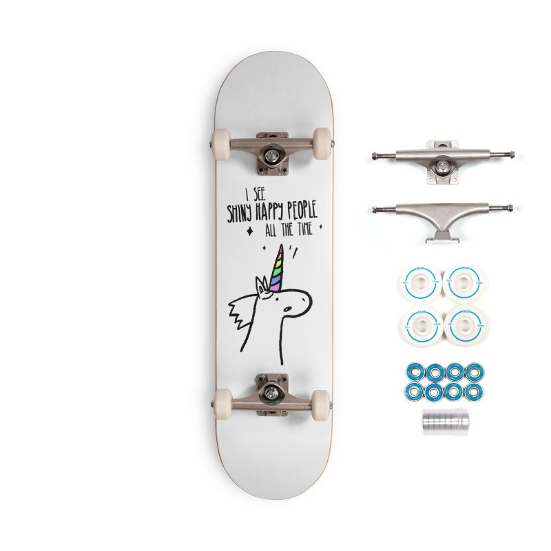 I see shiny and happy people all the time Accessories Skateboard by Opippi