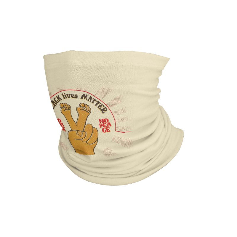 No Justice no Peace Accessories Neck Gaiter by Opippi