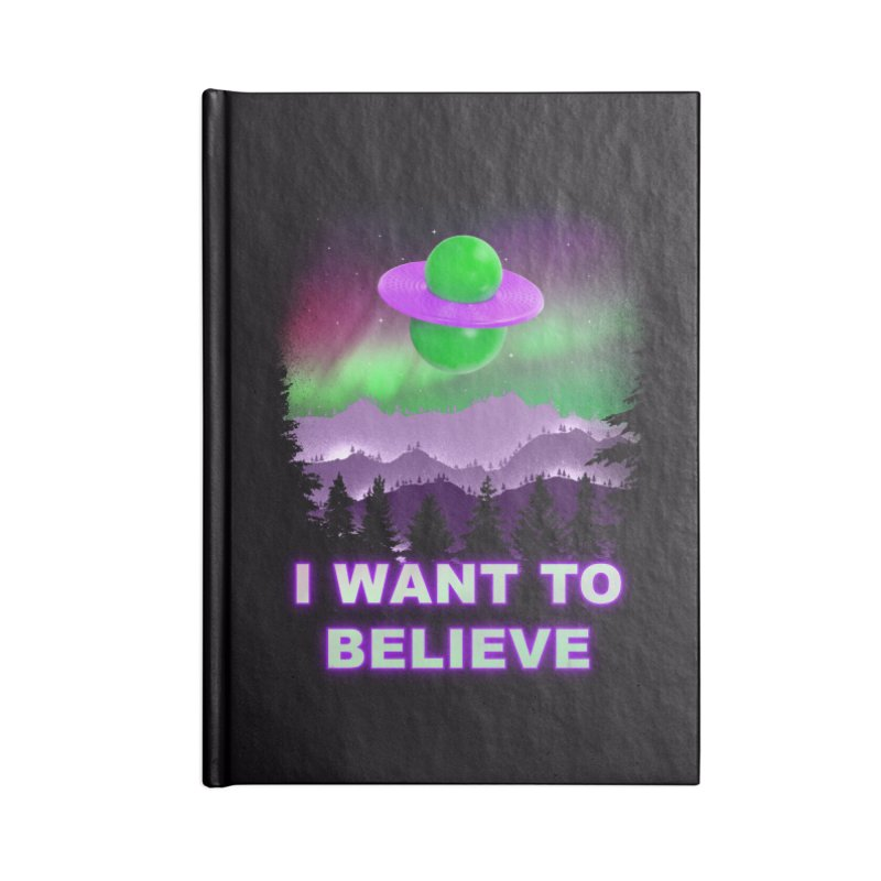 I Want to Believe Accessories Notebook by Opippi