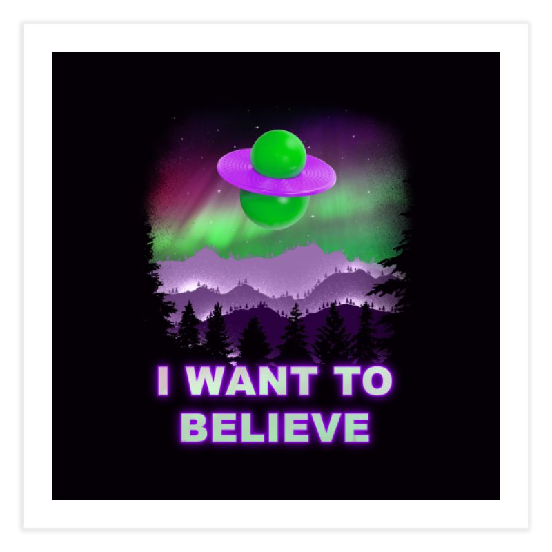 I Want to Believe Home Fine Art Print by Opippi