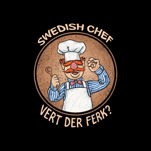image for Swedish Chef Vert der Ferk Cook