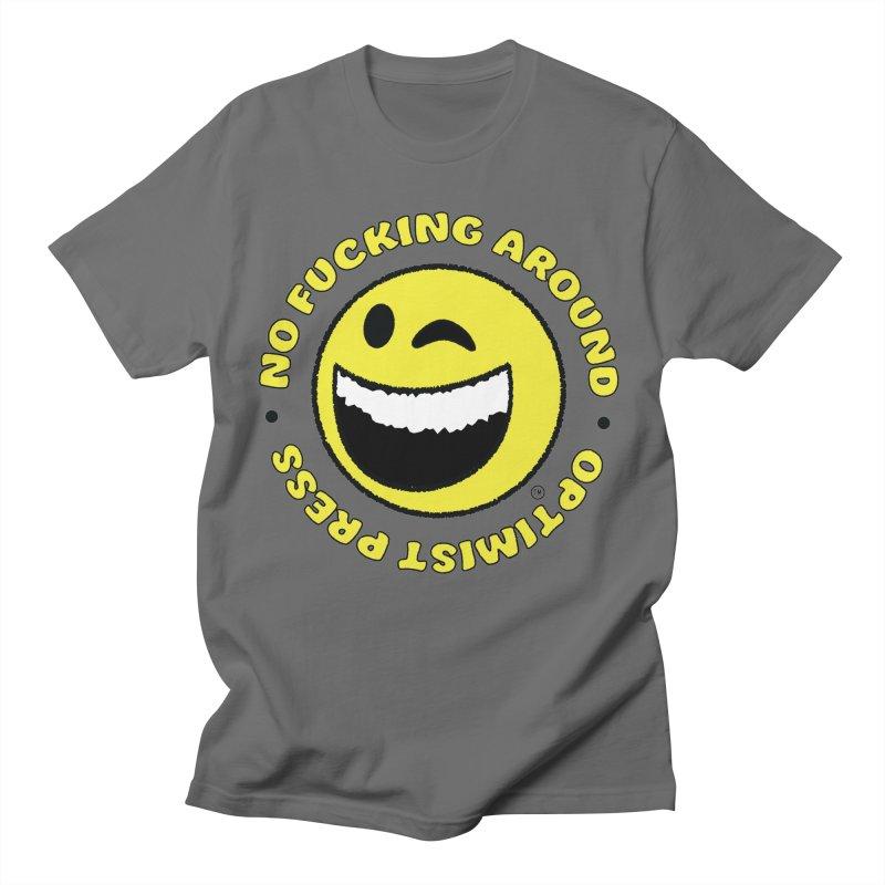 No Fucking Around Men's T-Shirt by optimistpress's Artist Shop