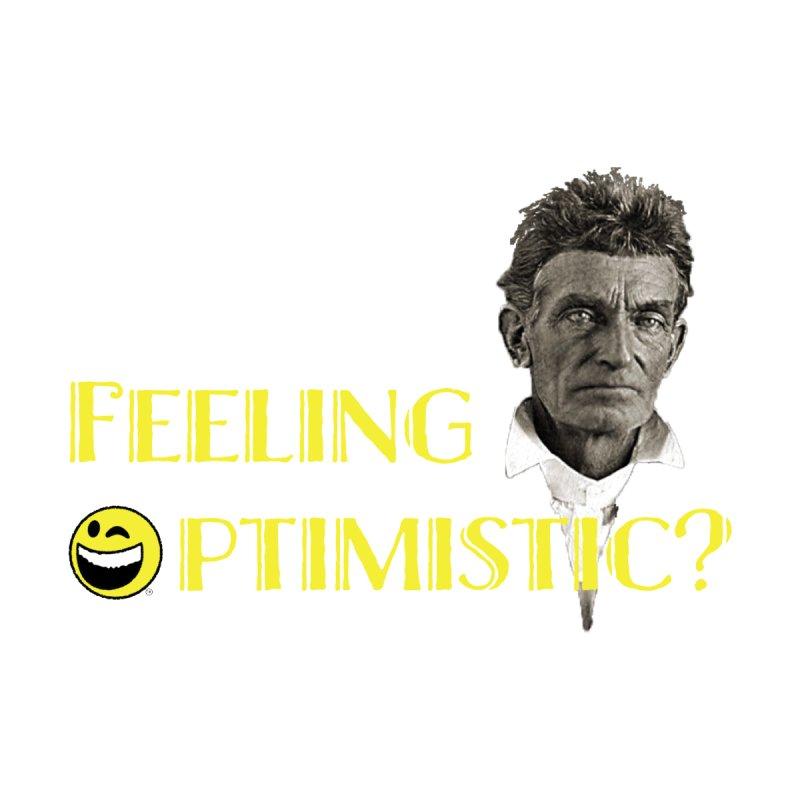 John Brown's Feeling Optimistic Men's T-Shirt by optimistpress's Artist Shop