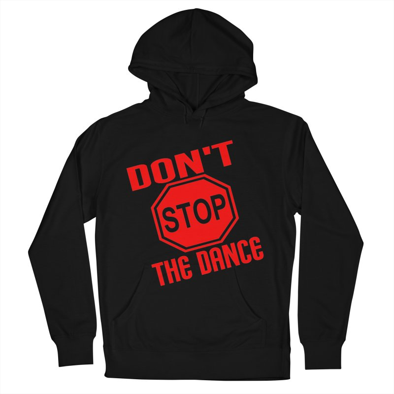DON'T STOP THE DANCE! Women's Pullover Hoody by THE ORANGE ZEROMAX STREET COUTURE