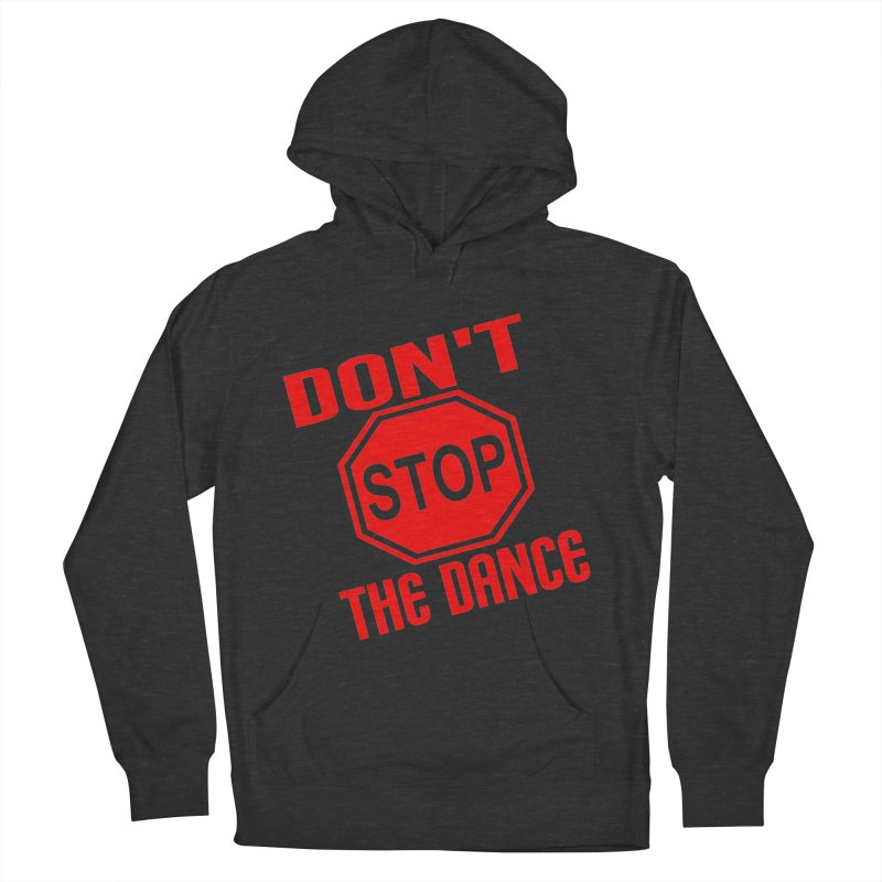 DON'T STOP THE DANCE! Men's Pullover Hoody by THE ORANGE ZEROMAX STREET COUTURE