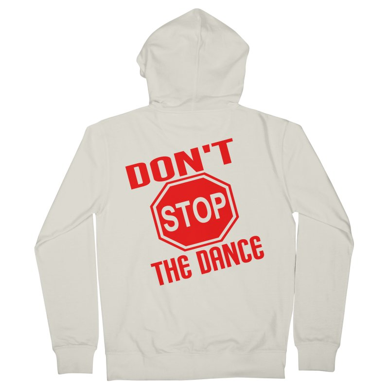 DON'T STOP THE DANCE! Women's Zip-Up Hoody by THE ORANGE ZEROMAX STREET COUTURE
