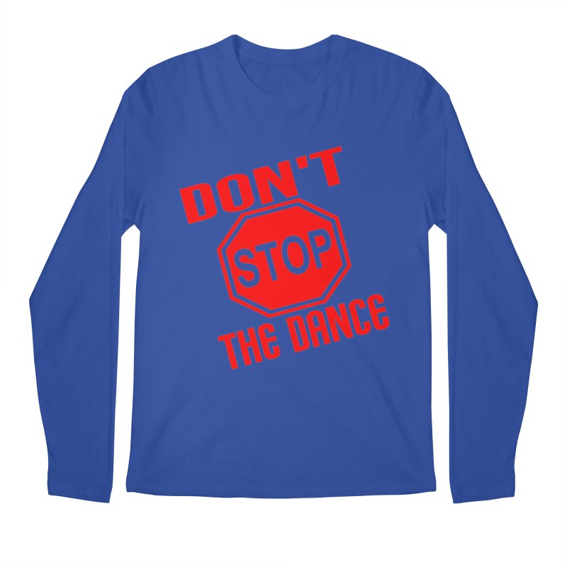 DON'T STOP THE DANCE! Men's Longsleeve T-Shirt by THE ORANGE ZEROMAX STREET COUTURE