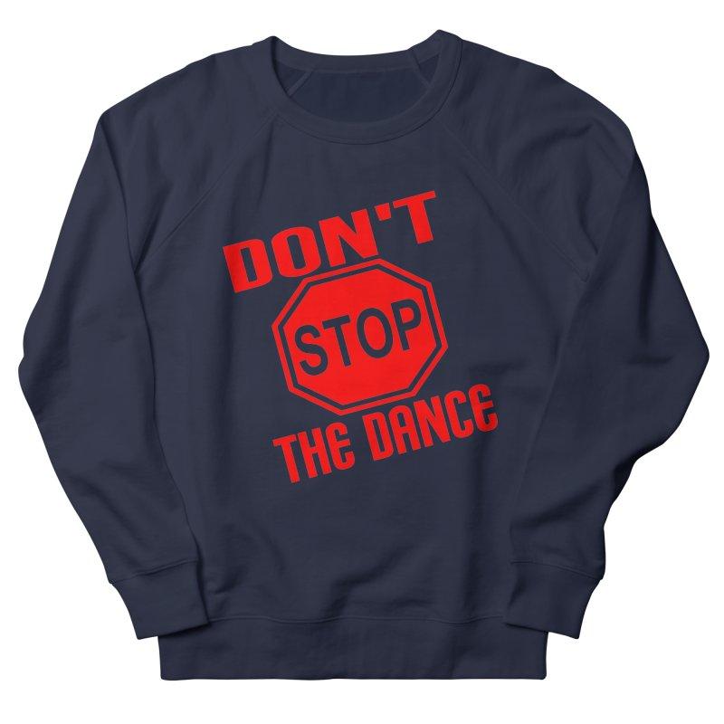 DON'T STOP THE DANCE! Women's Sweatshirt by THE ORANGE ZEROMAX STREET COUTURE