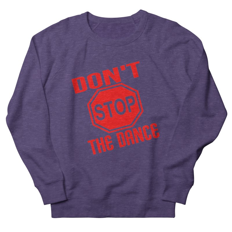 DON'T STOP THE DANCE! Men's Sweatshirt by THE ORANGE ZEROMAX STREET COUTURE