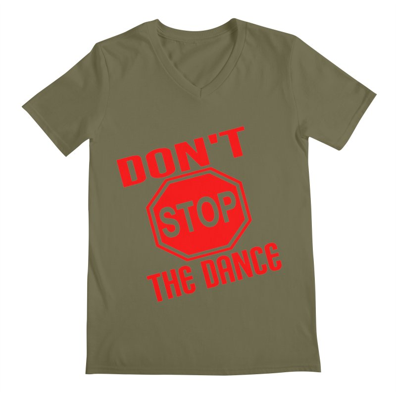 DON'T STOP THE DANCE! Men's V-Neck by THE ORANGE ZEROMAX STREET COUTURE