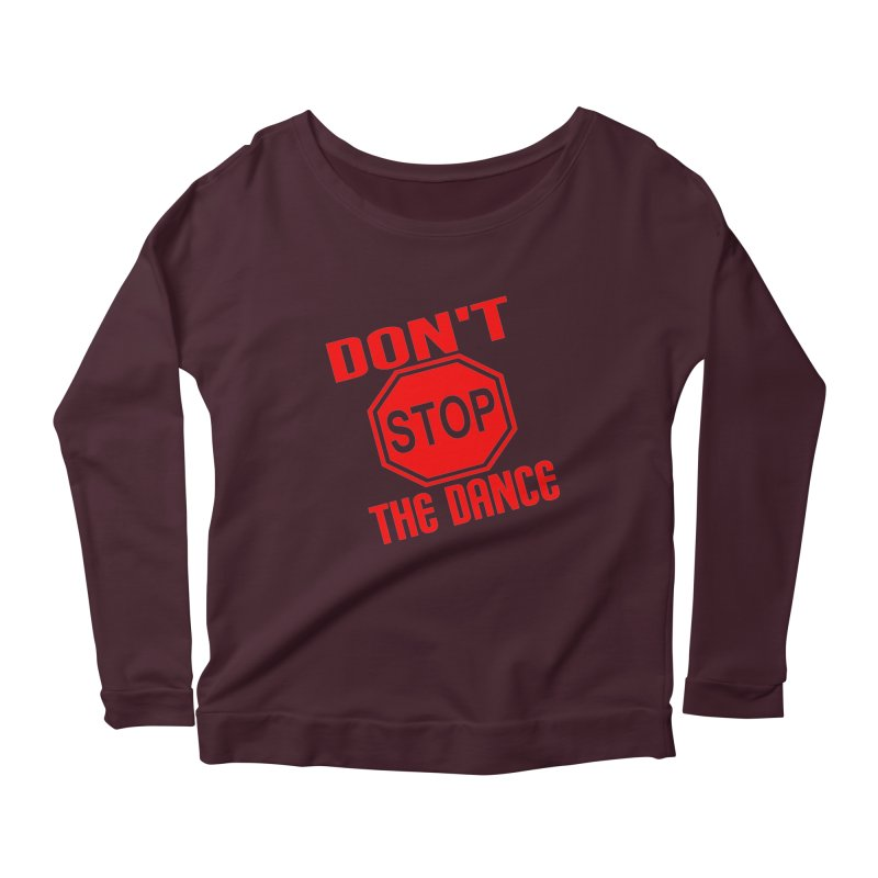 DON'T STOP THE DANCE! Women's Longsleeve Scoopneck  by THE ORANGE ZEROMAX STREET COUTURE