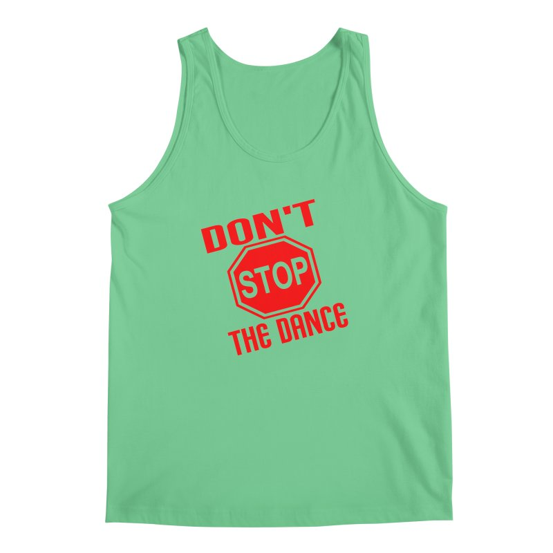 DON'T STOP THE DANCE! Men's Tank by THE ORANGE ZEROMAX STREET COUTURE