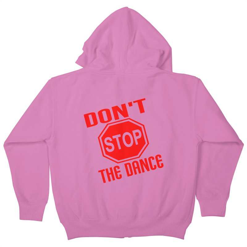 DON'T STOP THE DANCE! Kids Zip-Up Hoody by THE ORANGE ZEROMAX STREET COUTURE