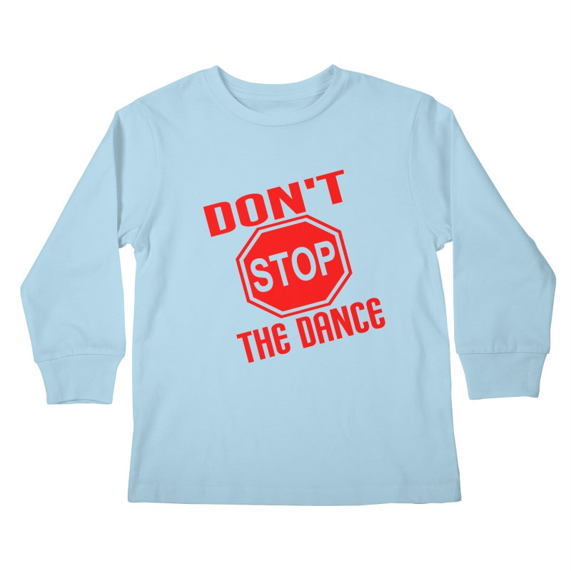 DON'T STOP THE DANCE! Kids Longsleeve T-Shirt by THE ORANGE ZEROMAX STREET COUTURE