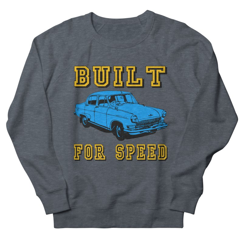 BUILT FOR SPEED-777 Women's Sweatshirt by THE ORANGE ZEROMAX STREET COUTURE