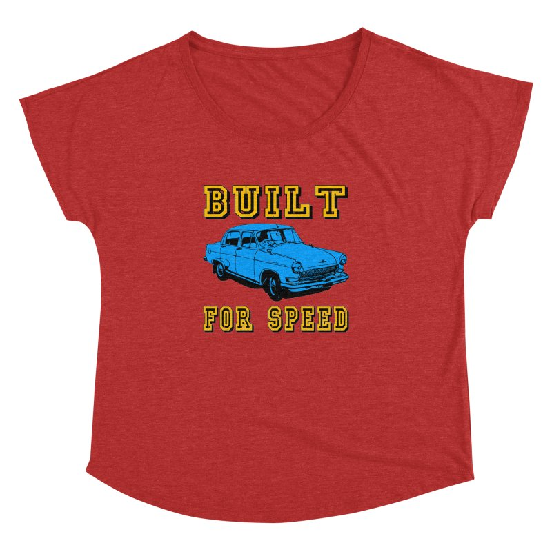 BUILT FOR SPEED-777 Women's Dolman by THE ORANGE ZEROMAX STREET COUTURE