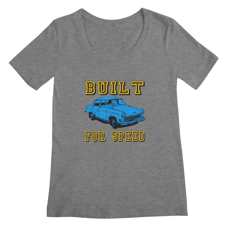 BUILT FOR SPEED-777 Women's Scoopneck by THE ORANGE ZEROMAX STREET COUTURE