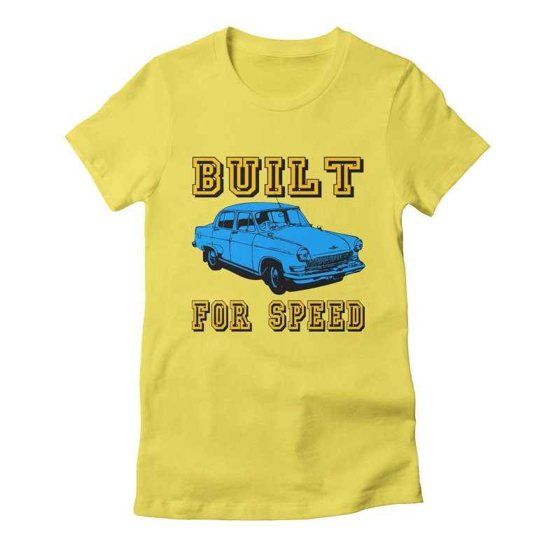 BUILT FOR SPEED-777 Women's Fitted T-Shirt by THE ORANGE ZEROMAX STREET COUTURE