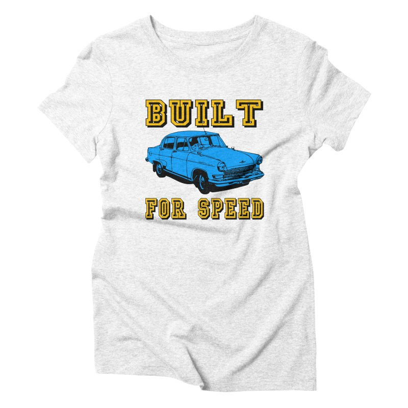 BUILT FOR SPEED-777 Women's Triblend T-shirt by THE ORANGE ZEROMAX STREET COUTURE
