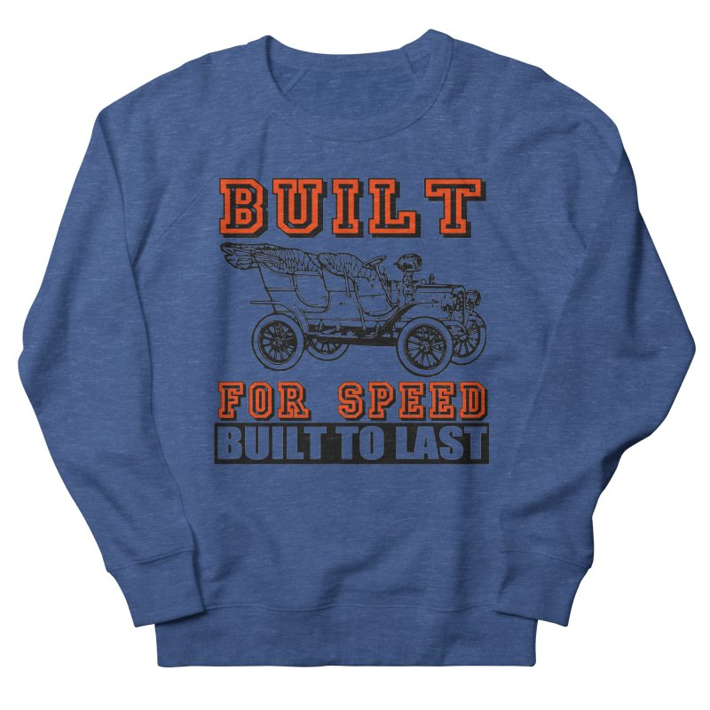 BUILT FOR SPEED-778 Men's French Terry Sweatshirt by THE ORANGE ZEROMAX STREET COUTURE