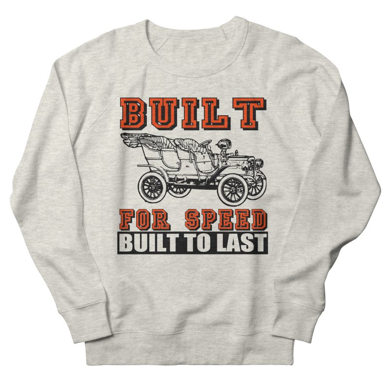 BUILT FOR SPEED-778 Men's Sweatshirt by THE ORANGE ZEROMAX STREET COUTURE