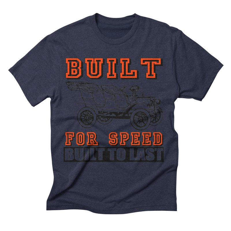 BUILT FOR SPEED-778 Men's Triblend T-shirt by THE ORANGE ZEROMAX STREET COUTURE