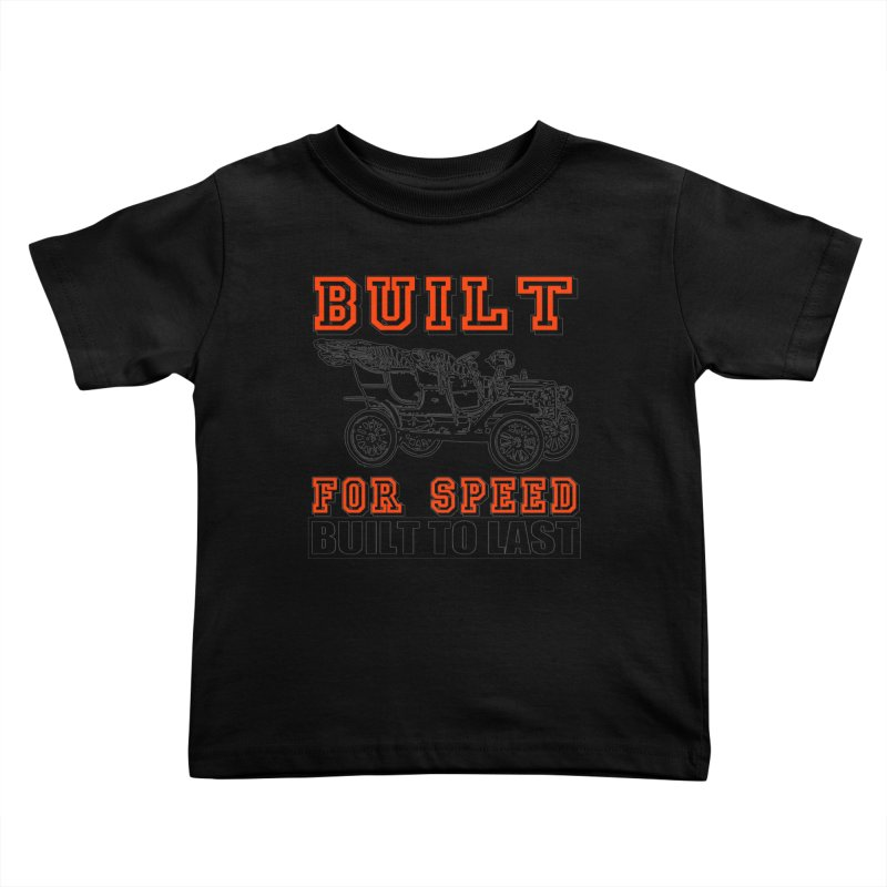 BUILT FOR SPEED-778 Kids Toddler T-Shirt by THE ORANGE ZEROMAX STREET COUTURE