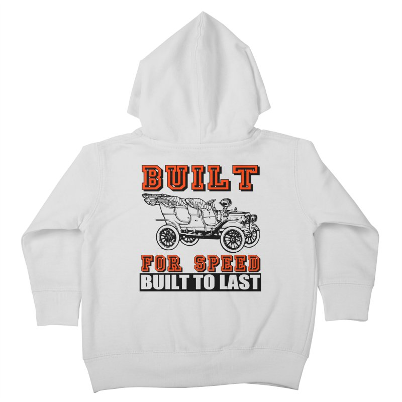 BUILT FOR SPEED-778 Kids Toddler Zip-Up Hoody by THE ORANGE ZEROMAX STREET COUTURE