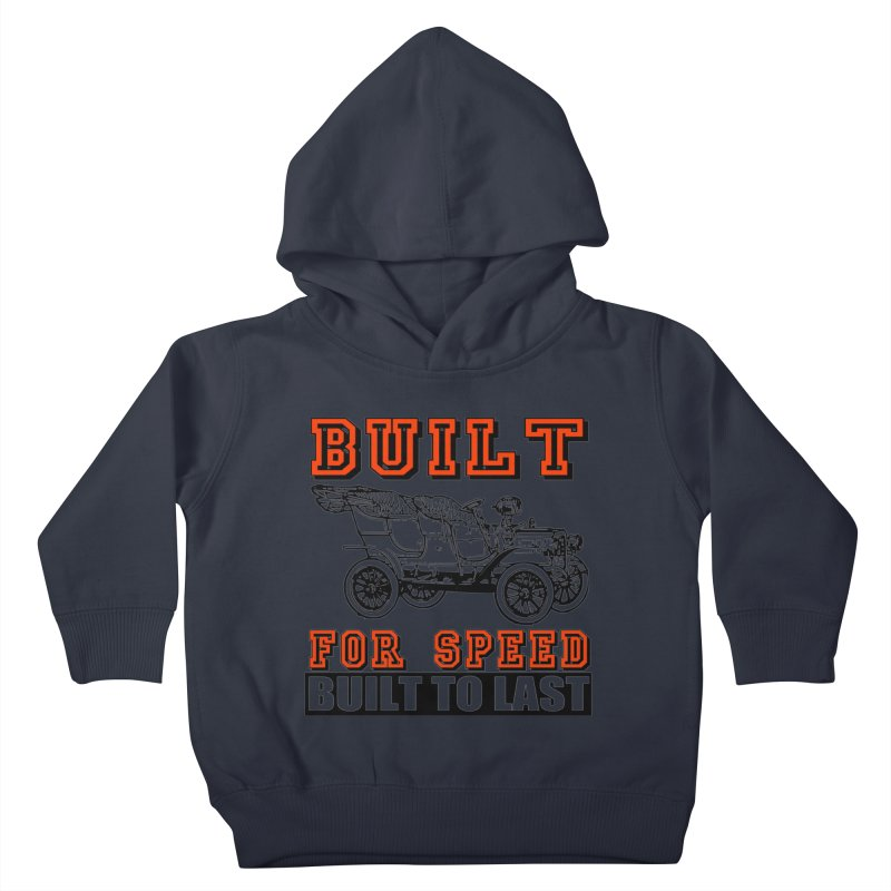 BUILT FOR SPEED-778 Kids Toddler Pullover Hoody by THE ORANGE ZEROMAX STREET COUTURE