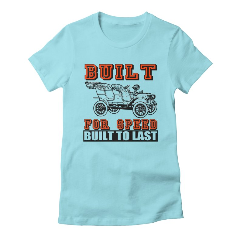 BUILT FOR SPEED-778 Women's Fitted T-Shirt by THE ORANGE ZEROMAX STREET COUTURE