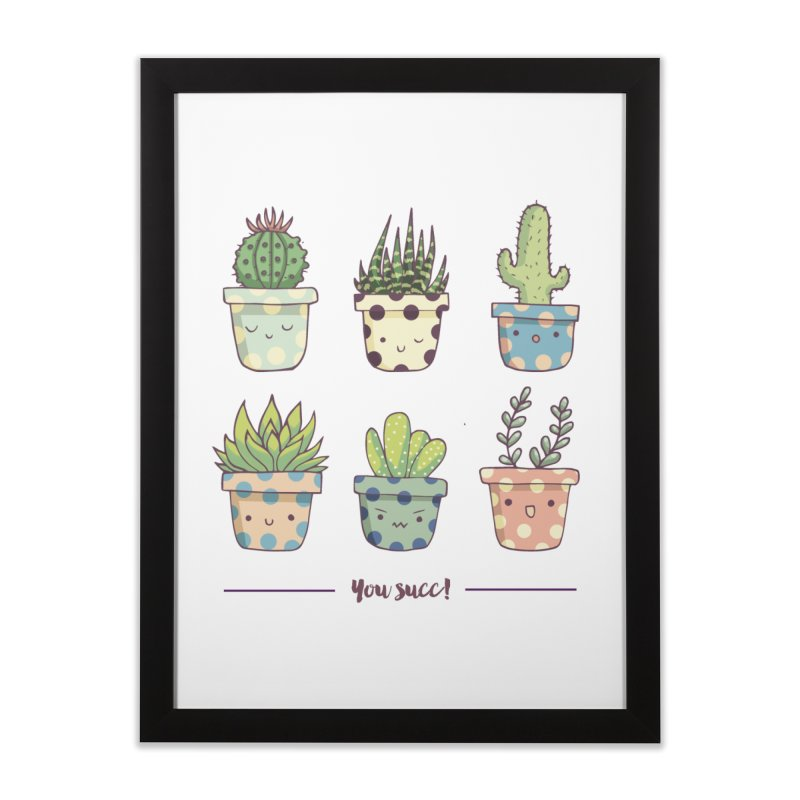 You succ! Cute succulents Home Framed Fine Art Print by Origami Studio