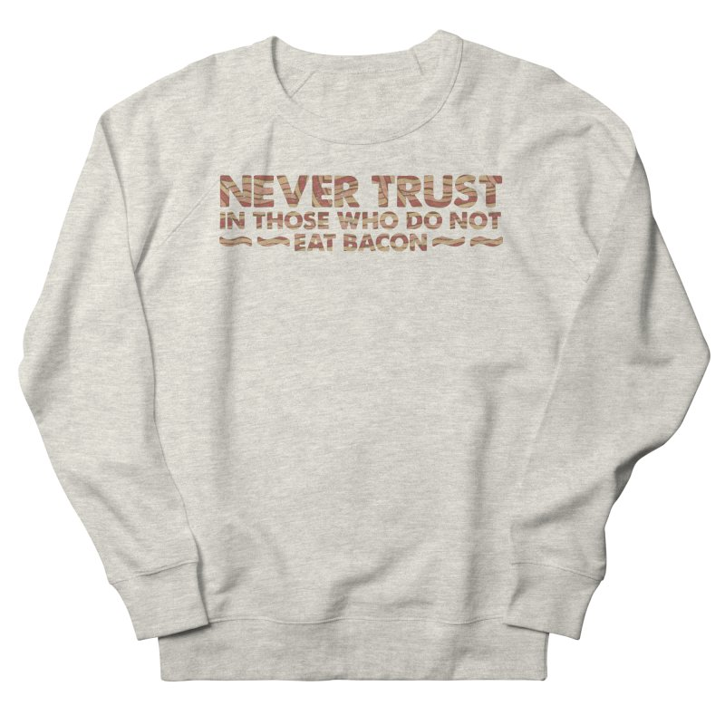 ~ NEVER TRUST ~ Men's French Terry Sweatshirt by Origine's Shop