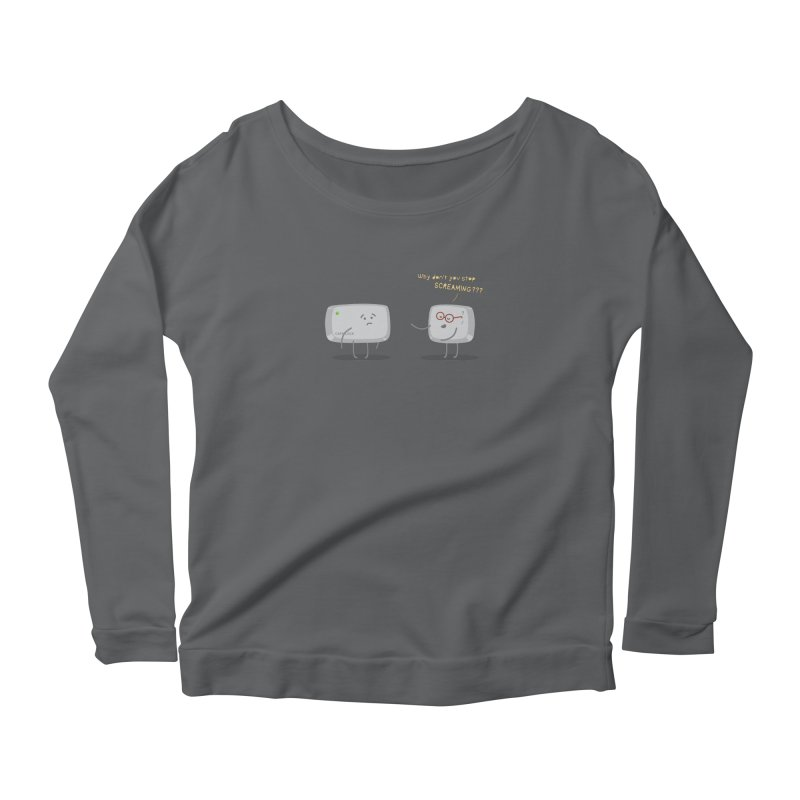 STOP SCREAMING Women's Longsleeve Scoopneck  by Origine's Shop