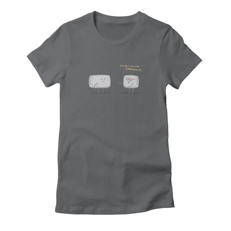 STOP SCREAMING Women's Fitted T-Shirt by Origine's Shop