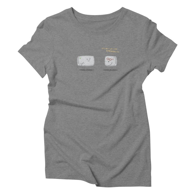 STOP SCREAMING Women's Triblend T-Shirt by Origine's Shop