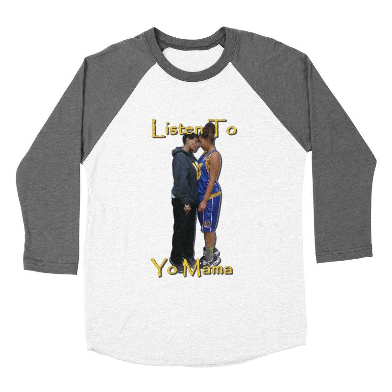 Listen to Yo Mama Women's Baseball Triblend Longsleeve T-Shirt by Orinda Magic Spirit Gear
