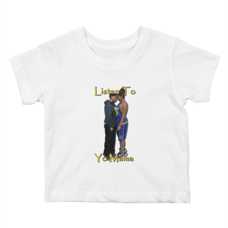 Listen to Yo Mama Kids Baby T-Shirt by Orinda Magic Spirit Gear