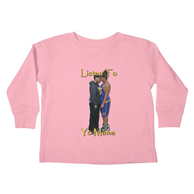 Listen to Yo Mama Kids Toddler Longsleeve T-Shirt by Orinda Magic Spirit Gear