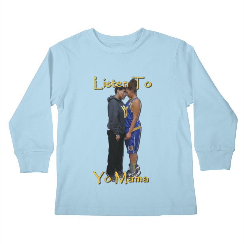 Listen to Yo Mama Kids Longsleeve T-Shirt by Orinda Magic Spirit Gear