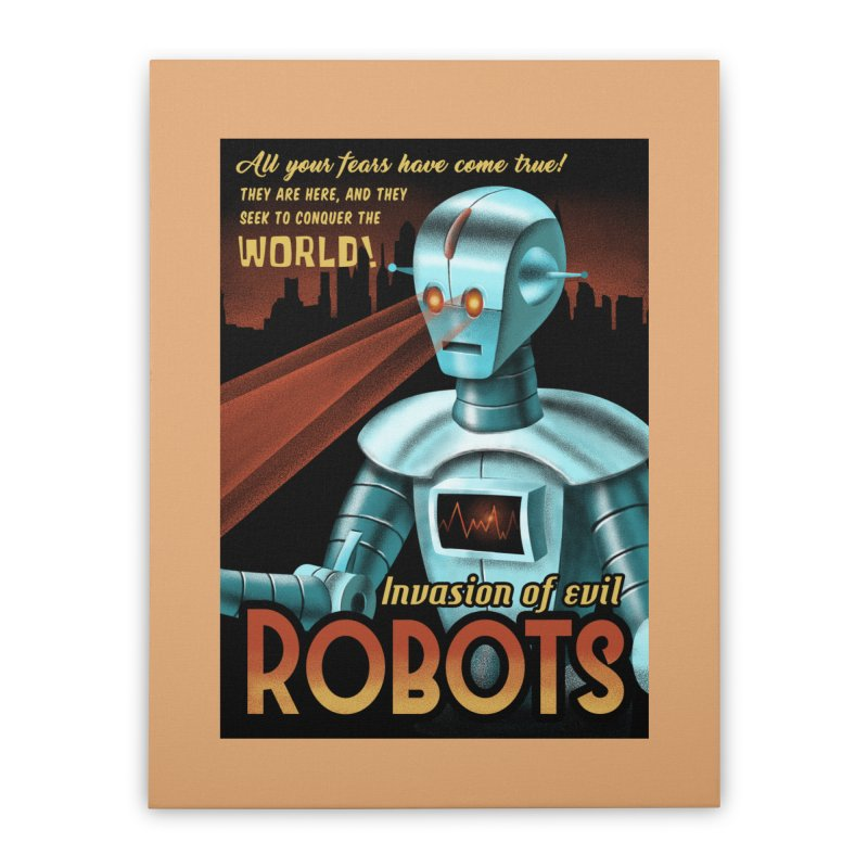 Invasion of Evil Robots Home Stretched Canvas by Os Frontis