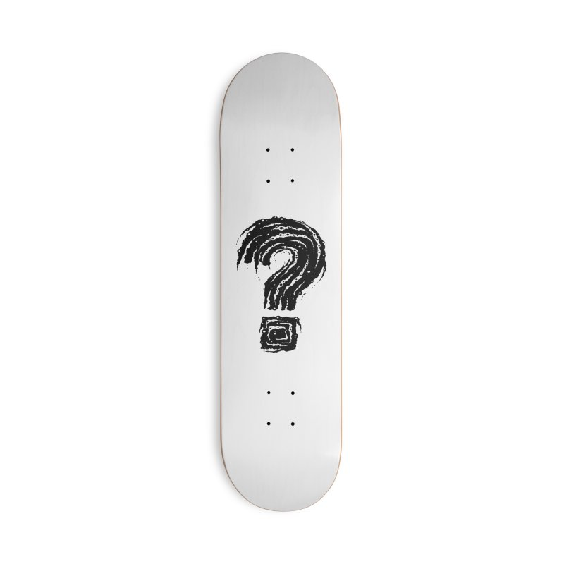 Question Mark Accessories Skateboard by Os Frontis